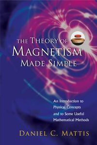 The Theory of Magnetism Made Simple