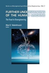 Further Understanding of the Human Machine
