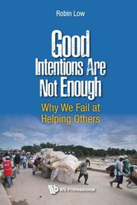 Good Intentions Are Not Enough