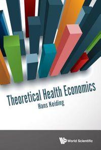 Theoretical Health Economics