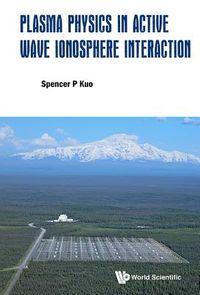 Plasma Physics in Active Wave Ionosphere Interaction