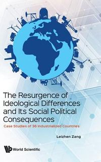 The Resurgence of Ideological Differences and Its Social Political Consequences
