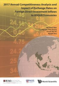 Annual Competitiveness Analysis and Impact of Exchange Rates on Foreign Direct Investment Inflows to Asean Economies 2017