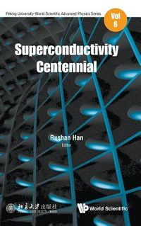 Superconductivity Centennial