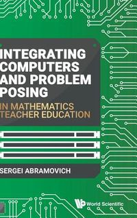 Integrating Computers and Problem Posing in Mathematics Teacher Education