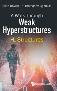 A Walk Through Weak Hyperstructures