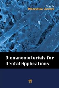 Bionanomaterials for Dental Applications