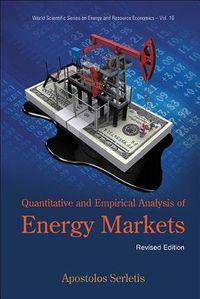 Quantitative and Empirical Analysis of Energy Markets