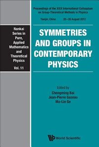 Symmetries and Groups in Contemporary Physics