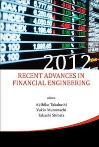 Recent Advances in Financial Engineering 2012