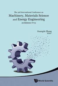 Machinery, Materials Science and Energy Engineering