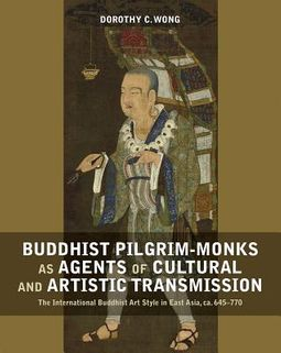 Buddhist Pilgrim-monks As Agents of Cultural and Artistic Transmission