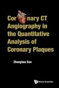 Coronary CT Angiography in the Quantitative Analysis of Coronary Plaques