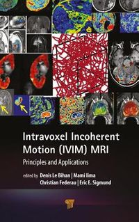 Intravoxel Incoherent Motion (IVIM) MRI