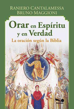Orar en espiritu y en verdad / Pray in Spirit and in Truth