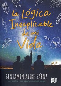 La l?gica inexplicable de mi vida / The Inexplicable Logic of My Life