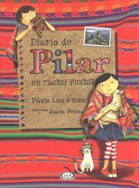 Diario de Pilar en Machu Picchu / Pilar's Diary in Machu Picchu