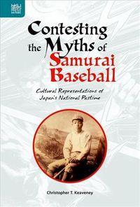 Contesting the Myths of Samurai Baseball